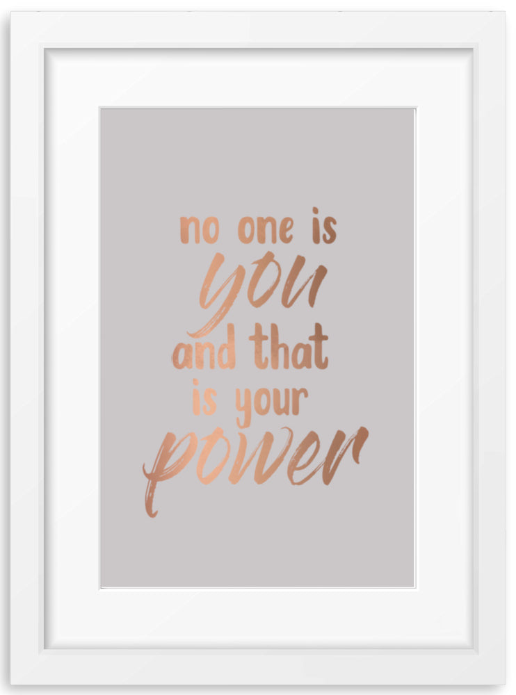 No one is you | Foil Print