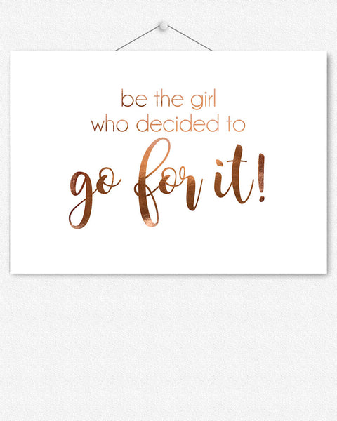 be the girl - rose gold foil print