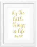 It's the little things | Quote Foil Print