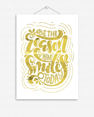 Be the reason | Typographic Foil Print