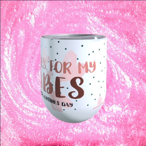 Bubbles for my Babes Wine Tumbler - Stainless Steel