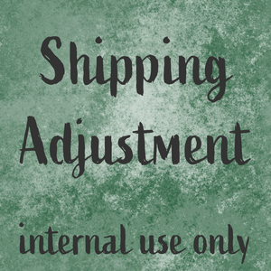 Shipping Adjustment ***INTERNAL USE ONLY***