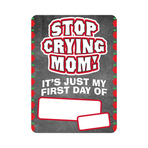 Stop Crying Mom - Dry Erase Board **REUSABLE**