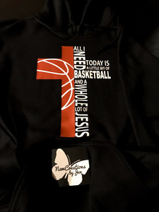 All I need is Jesus & Basketball Hoodie