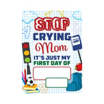 Load image into Gallery viewer, Stop Crying Mom - Dry Erase Board **REUSABLE**