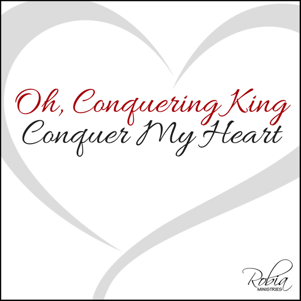 *Oh Conquering King, Conquer My Heart *FREE*