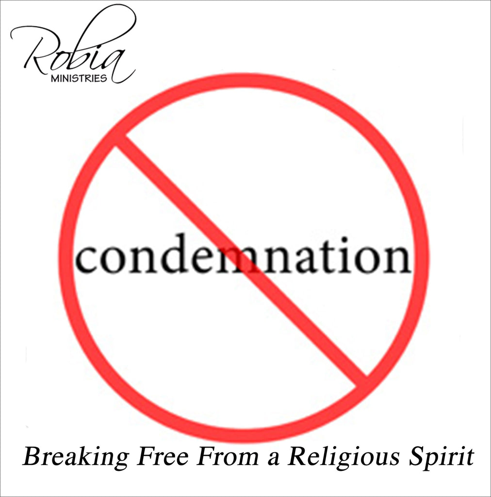 No Condemnation - Breaking Free from a Religious Spirit (2-Part Series) (MP3 or CD)