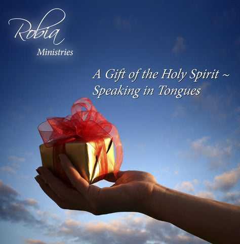 A Gift of the Holy Spirit - Speaking in Tongues (MP3 or CD)