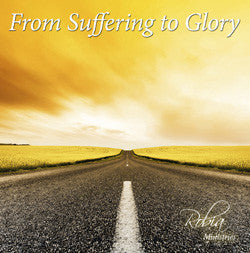 From Suffering to Glory (MP3 or CD)