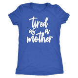 TIRED AS A MOTHER - Z16 Apparel