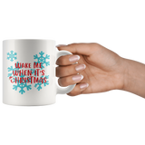 WAKE ME WHEN IT'S CHRISTMAS MUG