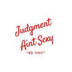 Judgment Aint Sexy