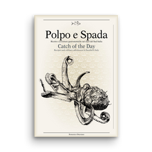 Load image into Gallery viewer, Polpo e Spada - Catch of the Day