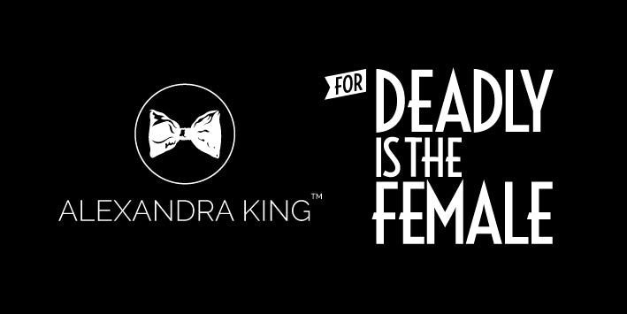 alexandra king for deadly is the female