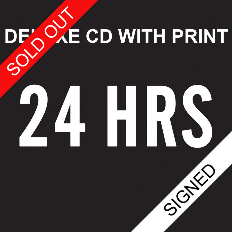 24 HRS Signed Deluxe CD with print