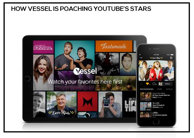 how vessel is poaching youtube's stars