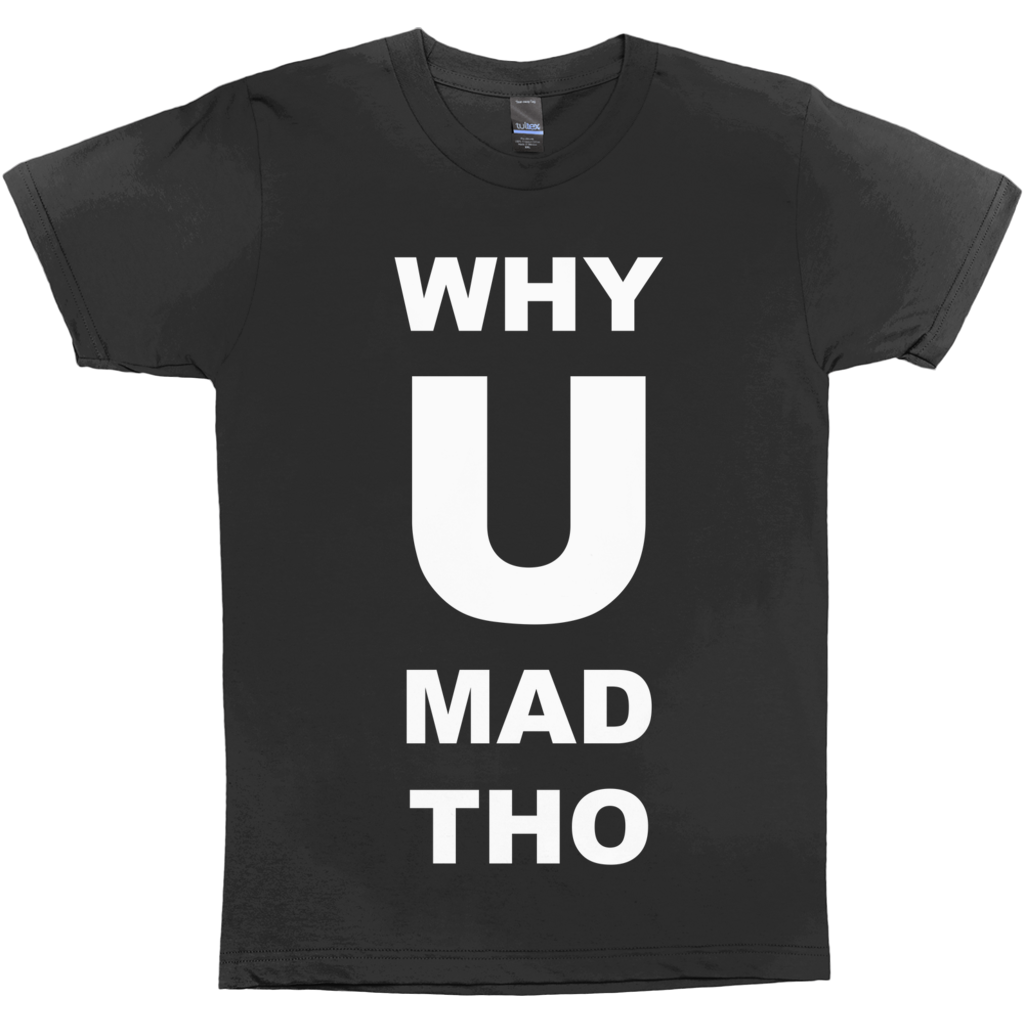 "MORGAN MCMICHAELS ""WHY U MAD"" T-SHIRT"