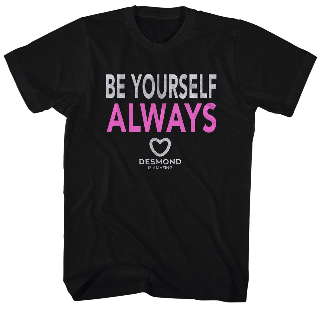 "DESMOND IS AMAZING ""BE YOURSELF ALWAYS"" ADULT T-SHIRT"