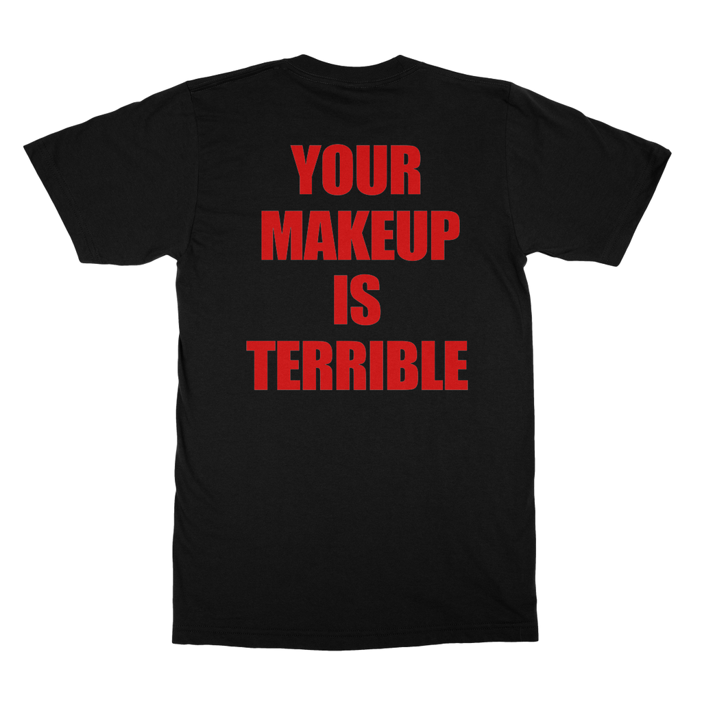 "UK LISTING - ALAKSA ""MAKEUP IS TERRIBLE"" 2 SIDED T-SHIRT"