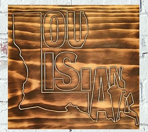 Louisiana State Shaped Letters Custom Burned Wood Sign