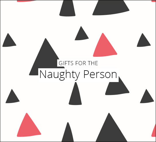 Gift Guides For The Naughty Person