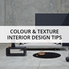 Colour & Texture Interior Design Tips