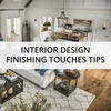 Interior Design Finishing Touches Tips