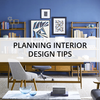 Planning Interior Design Tips