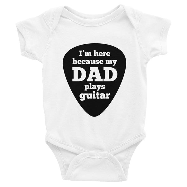I'm here because my dad plays guitar 2 - onesie