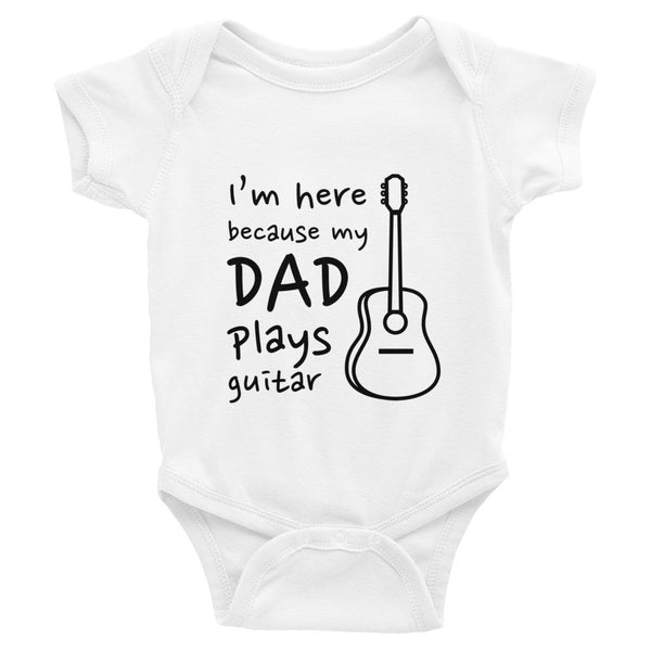 I'm here because my dad plays guitar - onesie