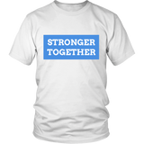 Stronger Together - Hillary Clinton Presidential Shirt