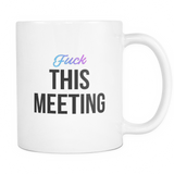 Fuck This Meeting