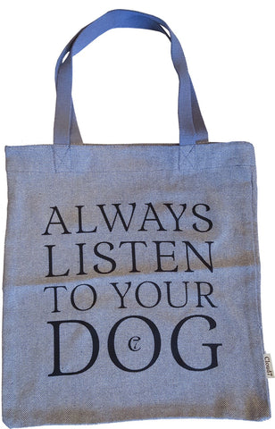 "Sac en coton ""Always listen to your dog"""