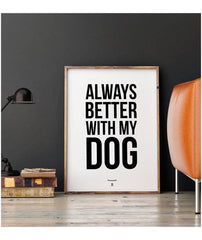 "Affiche décorative ""Always better with my dog"" - Hariet et Rosie"
