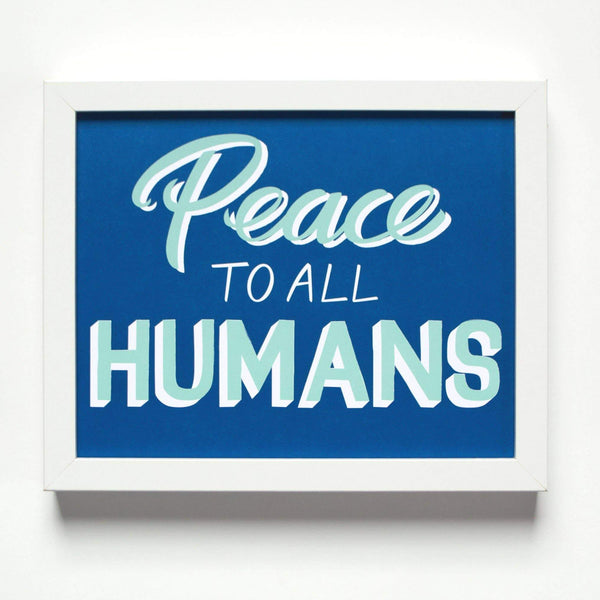 Peace To All Humans Print