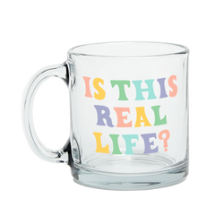 Is This Real Life? Glass Mug