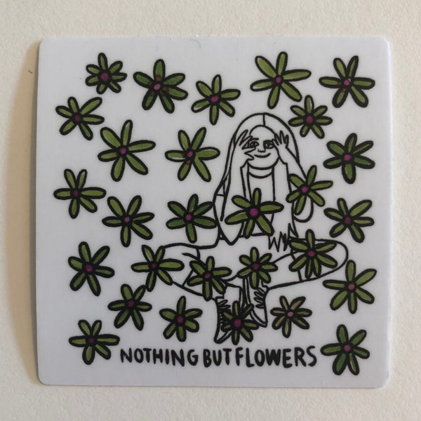 Nothing But Flowers Sticker