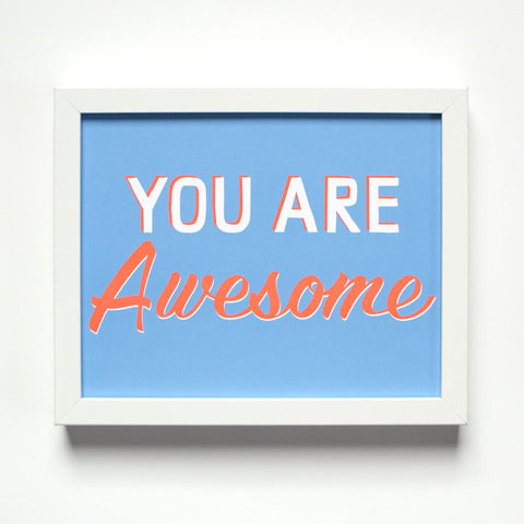 Your Are Awesome Print