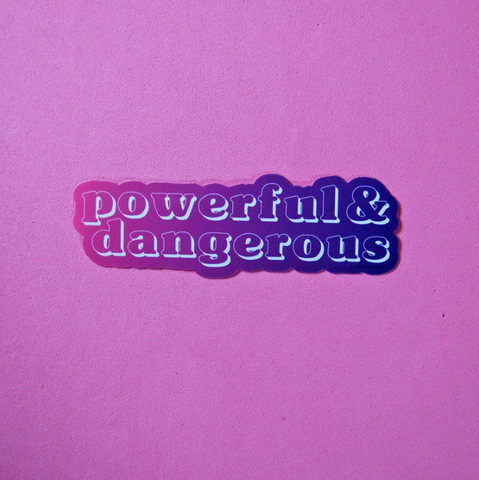 Powerful & Dangerous Sticker