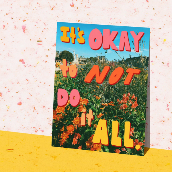 It's Okay Not To Do It All Print