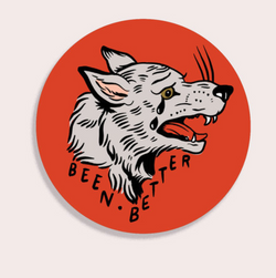 Been Better (Wolf) Sticker