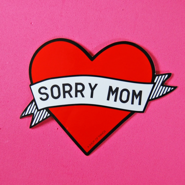 Sorry Mom Sticker