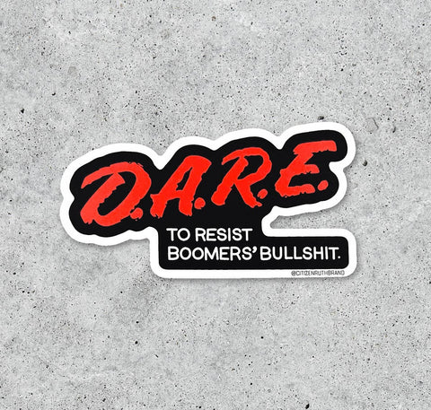 Dare To Resist Boomers' Bullshit Sticker