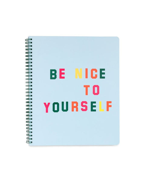 Be Nice To Yourself Notebook