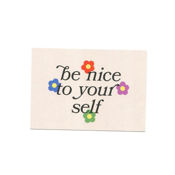 Be Nice To Yourself Art Print