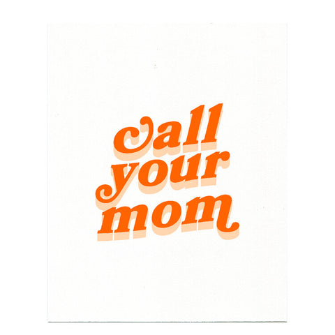 Call Your Mom Print