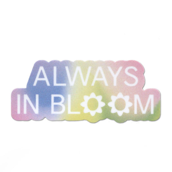 Always In Bloom Sticker