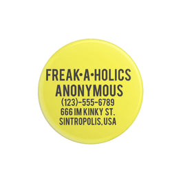 Freakaholics Anonymous Pinback Button