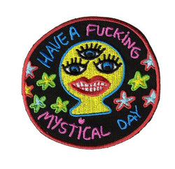 Have A Fucking Mystical Day Patch