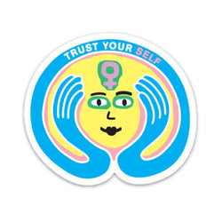 Trust Your Self Sticker